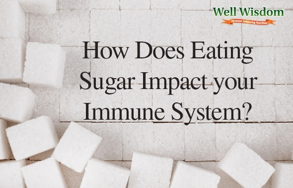 sugar and immune system: How Does Eating Sugar Impact your Immune System