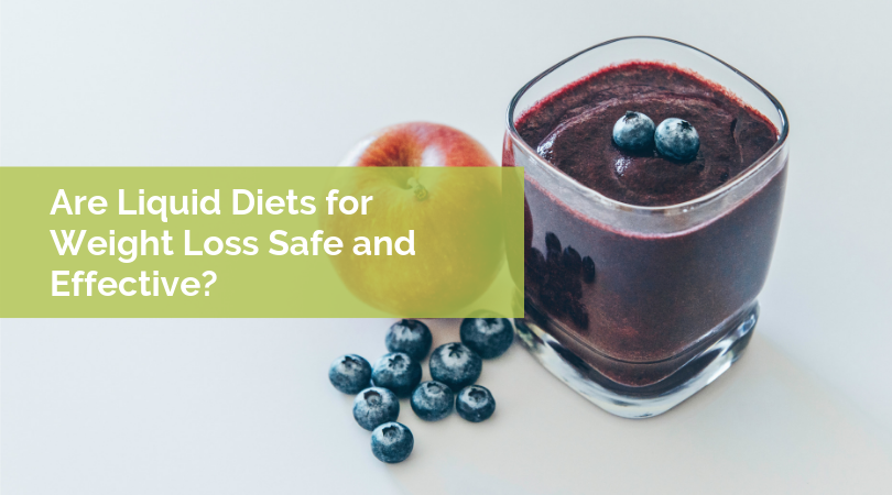 Are Liquid Diets for Weight Loss Safe and Effective?