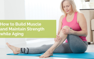 How to Build Muscle and Maintain Strength while Aging