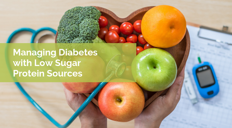 Managing Diabetes with Low Sugar Protein Sources