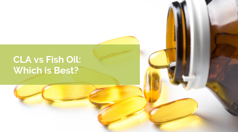 CLA vs Fish Oil: Which is Best?