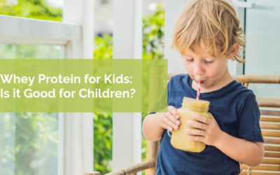 Whey Protein for Kids:  Is it Good for Children?