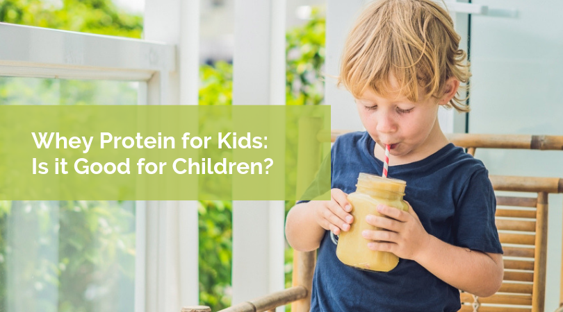 Whey Protein for Kids:  Is Whey Protein Good for Children?