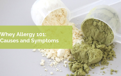 Whey Allergy 101:  Causes and Symptoms