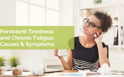 Persistent Tiredness and Chronic Fatigue: Causes & Symptoms